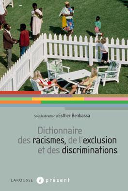 Le dictionnaire des racismes, de l'exclusion et des discriminations